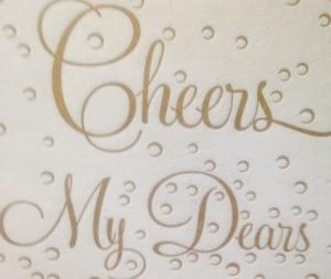 cheers my dears